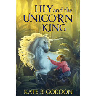 Lily and the Unicorn King