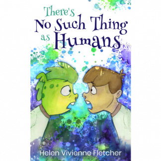 Theres No Such Thing as Humans by Helen Vivienne Fletcher