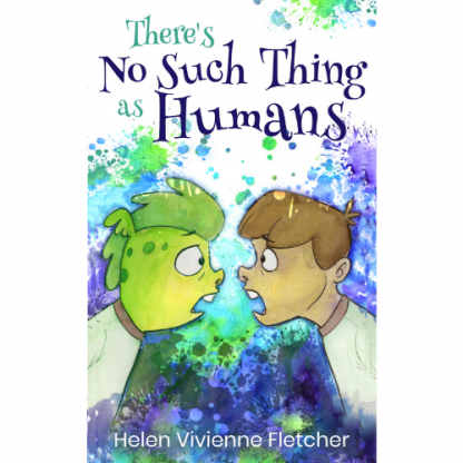 theres-no-such-thing-as-humans-helen-vivienne-fletcher