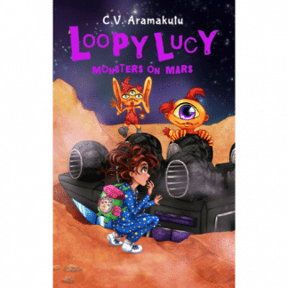 Loopy Lucy Monsters on Mars by C.V. Aramakutu