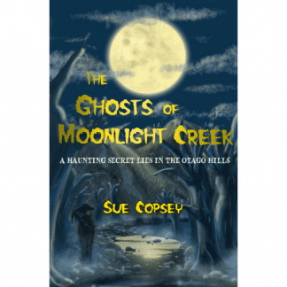 The Ghosts of Moonlight Creek by Sue Copsey