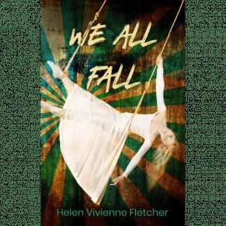 We All Ffall by Helen Vivienne Fletcher