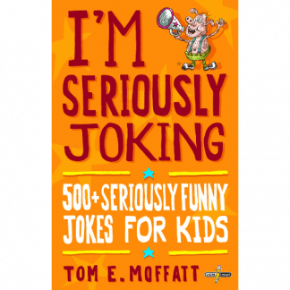 I'm Seriously Joking by Tom E. Moffatt